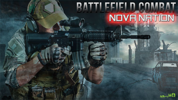 دانلود Battlefield Combat Nova Nation - بازی اکشن بتلفیلد کامبت اندروید + مود