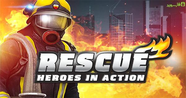 دانلود RESCUE: Heroes in Action - بازی شبیه سازی عملیات نجات اندروید + مود/دیتا
