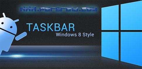 دانلود Taskbar – Windows 8 Style - تسک بار ویندوز 8 در اندروید