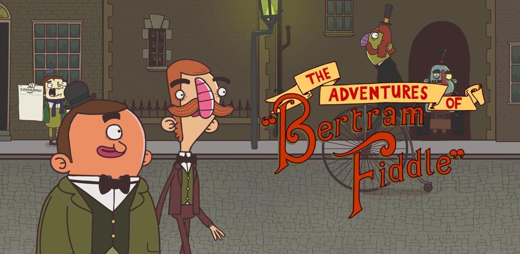 Bertram Fiddle: Episode 1