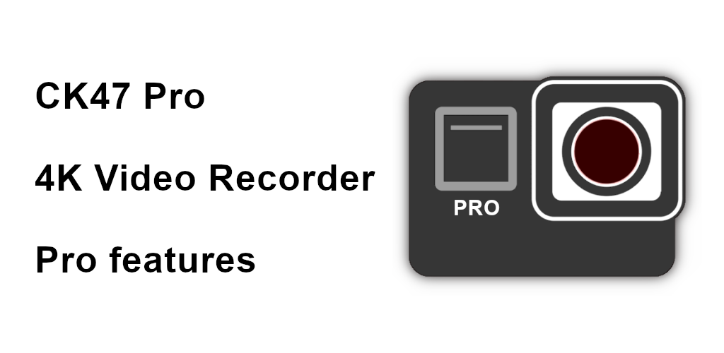 CK47 Pro video recorder 4K