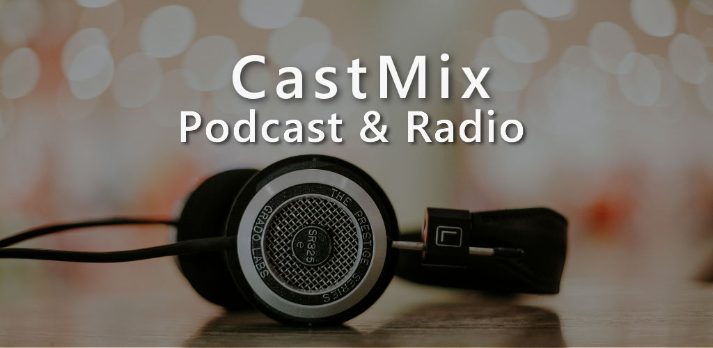 CastMix Podcast, Radio & Audio Books PRO