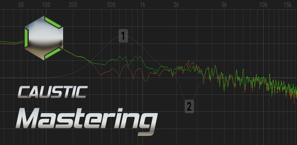 Caustic Mastering