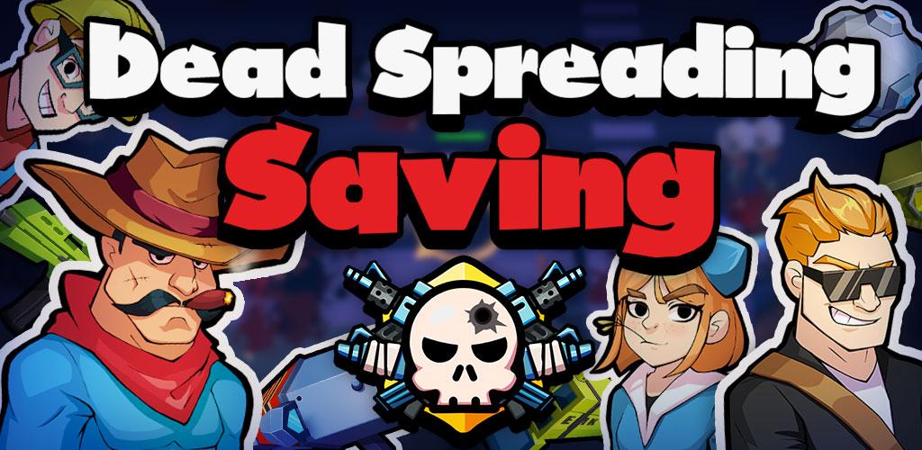 Dead Spreading:Saving