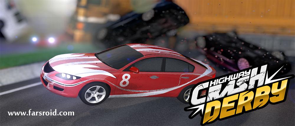 دانلود Highway Crash Derby - بازی ماشین سواری در بزرگراه اندروید + مود