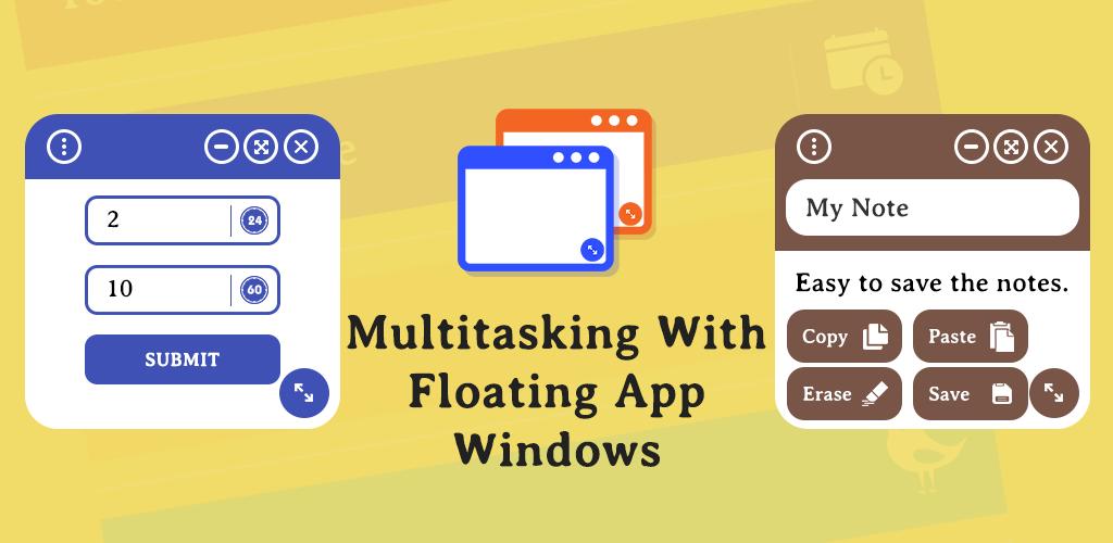Multitasking with Floating app windows