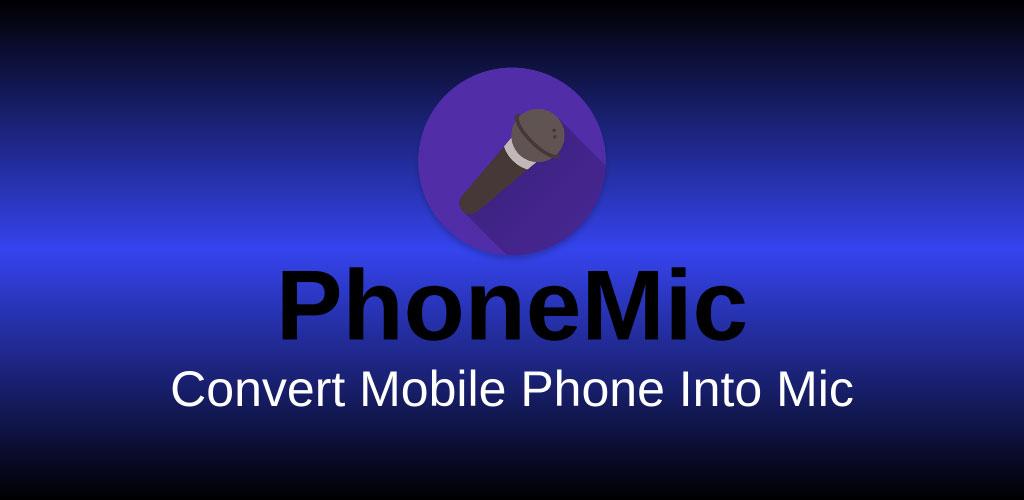 Phone Mic - Use Phone as Mic for Loudspeakers