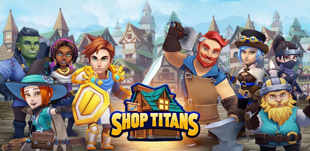 Shop Titans: Design & Trade