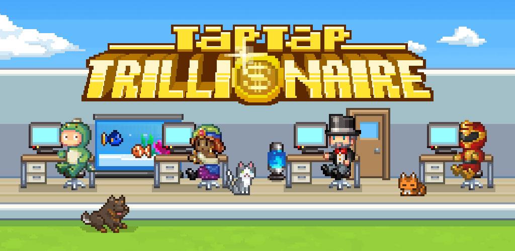 Tap Tap Trillionaire - The Last Quarter