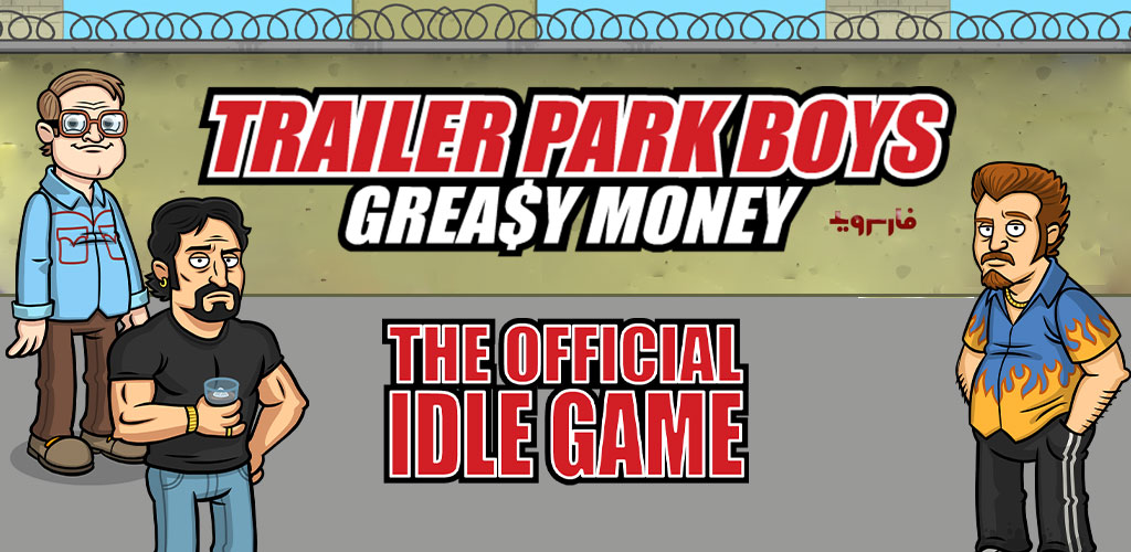 Trailer Park Boys: Greasy Money - DECENT Idle Game