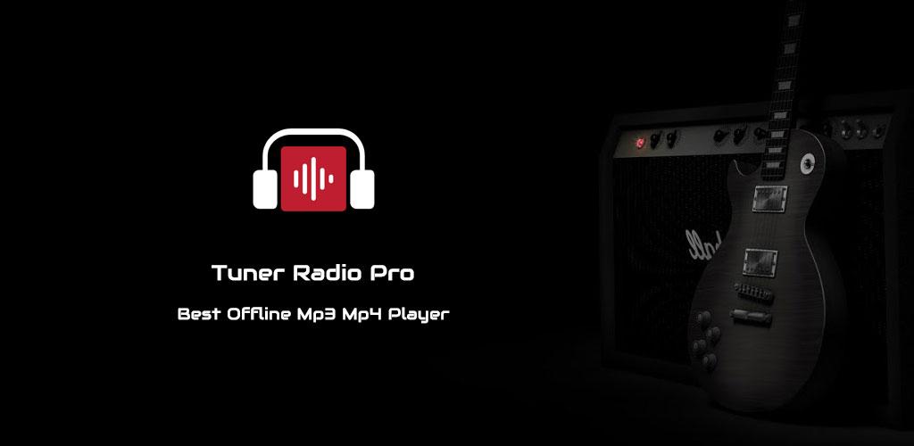 Tuner Radio Pro - Free MP3 Video Podcasts Streamer