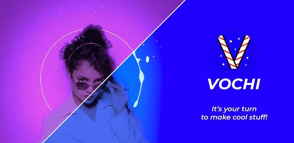 VOCHI Video Effects Editor