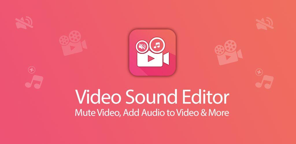 Video Sound Editor: Add Audio, Mute, Silent Video