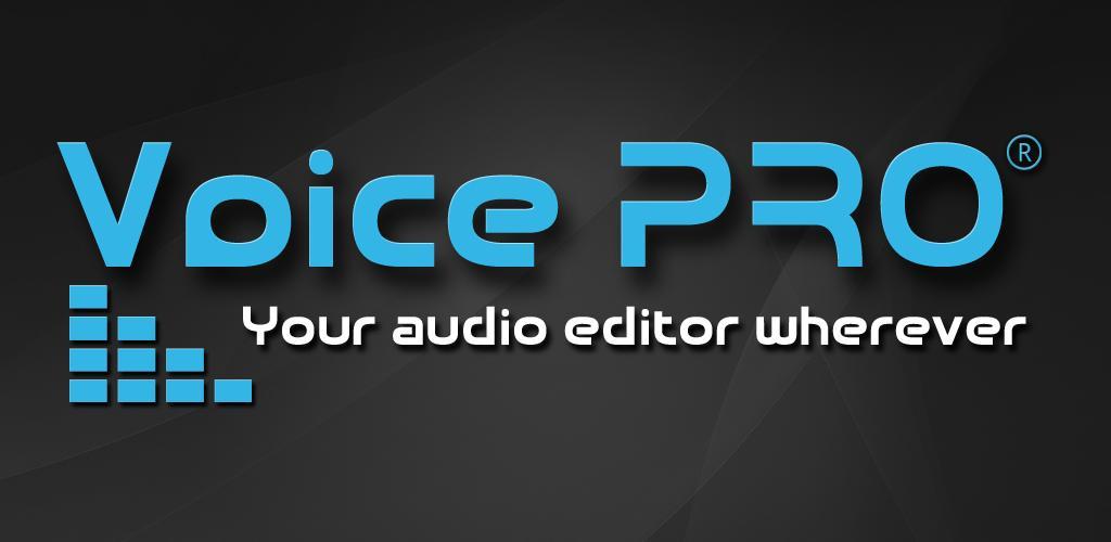 Voice PRO - HQ Audio Editor
