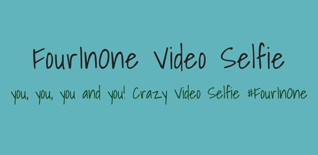 FourInOne Video Selfie